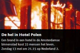 Tv-programma over grote brand in Hotel Polen