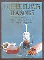 Coffee floats, Tea sinks
